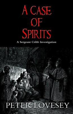 Case of Spirits Peter Lovesey