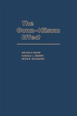 The Gunn-Hilsum Effect  by  Melvin Shaw
