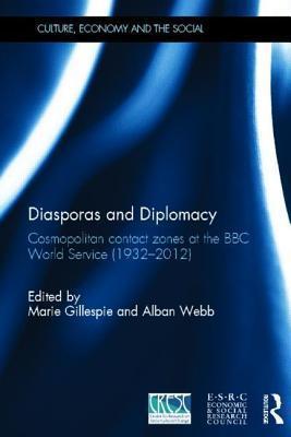 Diasporas and Diplomacy: Cosmopolitan Contact Zones at the BBC World Service (1932 2012) Marie Gillespie