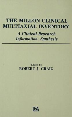 Millon Clinical Multiaxial Inventory: A Clinical Research Information Synthesis  by  Robert J Craig