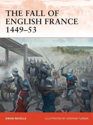 Fall of English France 1449-53 David Nicolle