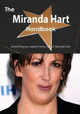 The Miranda Hart Handbook - Everything You Need to Know about Miranda Hart  by  Emily Smith