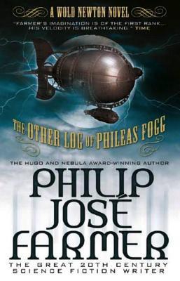 Other Log of Phileas Fogg  by  Philip José Farmer