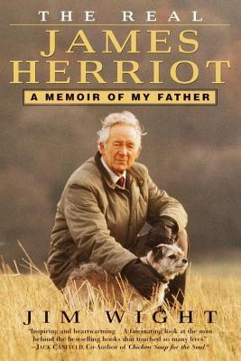 Real James Herriot: A Memoir of My Father  by  James Wight