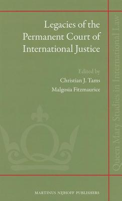 Legacies of the Permanent Court of International Justice  by  Malgosia Fitzmaurice
