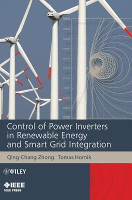 Control of Power Inverters in Renewable Energy and Smart Grid Integration Qing-Chang Zhong
