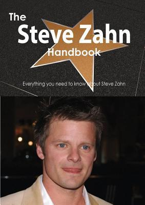 The Steve Zahn Handbook - Everything You Need to Know about Steve Zahn Emily Smith