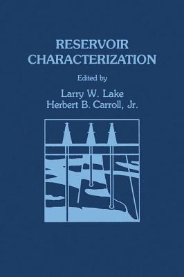 Reservoir Characterization  by  Larry W. Lake