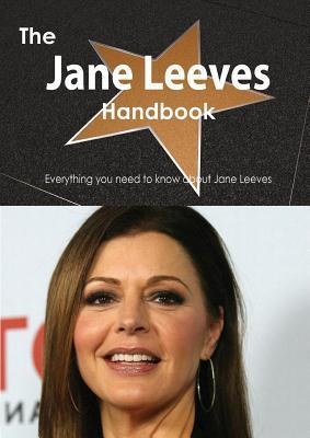 The Jane Leeves Handbook - Everything You Need to Know about Jane Leeves Emily Smith