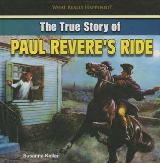 The True Story of Paul Revere S Ride  by  Susanna Keller