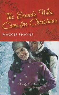 Brands Who Came for Christmas Maggie Shayne