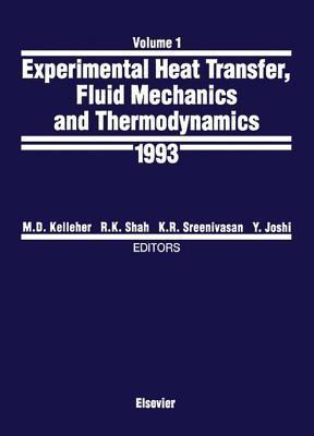 Experimental Heat Transfer, Fluid Mechanics and Thermodynamics 1993  by  M.D. Kelleher
