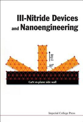 III-Nitride Devices and Nanoengineering Feng Zhe Chuan