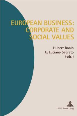 European Business: Corporate and Social Values Luciano Segreto