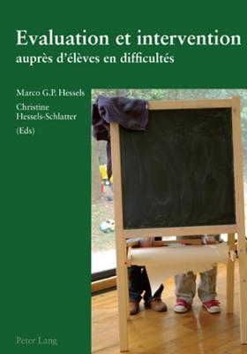 Evaluation Et Intervention Aupres D Eleves En Difficultes  by  Christine Hessels-Schlatter