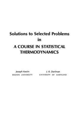 Course in Statistical Thermodynamics  by  Joseph Kestin