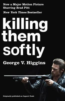 Killing Them Softly George V. Higgins
