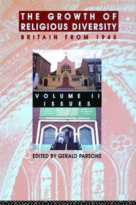 Growth of Religious Diversity - Vol 2: Britain from 1945 Volume 2: Controversies  by  Gerald Parsons