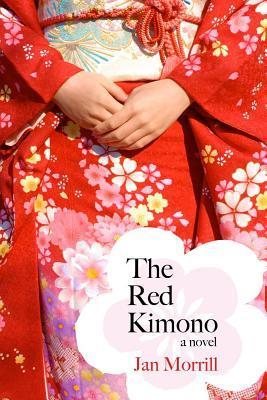 Red Kimono, The: A Novel  by  Jan Morrill