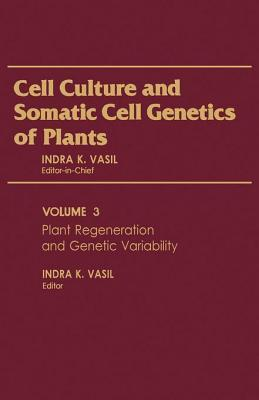 Plant Regeneration and Genetic Variability  by  Indra Vasil