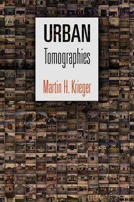 Urban Tomographies  by  Martin H. Krieger