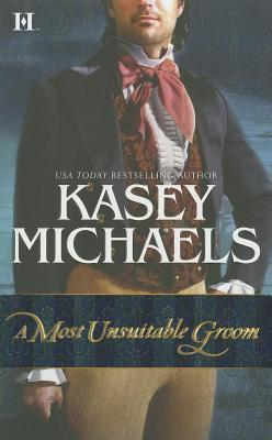 Most Unsuitable Groom Kasey Michaels