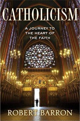Catholicism  by  Robert E. Barron
