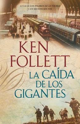 La Caida de Los Gigantes  by  Ken Follett