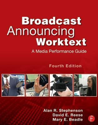 Broadcast Announcing Worktext: A Media Performance Guide Alan Stephenson