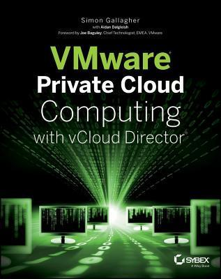 Vmware Private Cloud Computing with Vcloud Director  by  Simon Gallagher