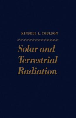 Solar and Terrestrial Radiation: Methods and Measurements Kinsell Coulson
