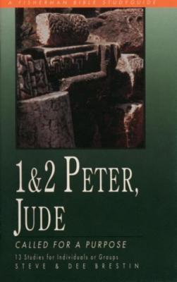 1 & 2 Peter, Jude: Called for a Purpose  by  Steve Brestin