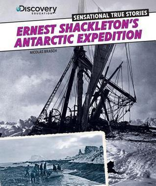 Ernest Shackleton S Antarctic Expedition Nicolas Brasch