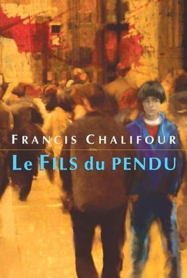Le Fils Du Pendu, Le Francis Chalifour