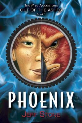 Five Ancestors Out of the Ashes #1: Phoenix Jeff Stone