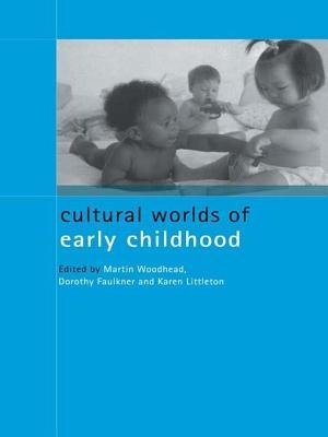 Cultural Worlds of Early Childhood Dorothy Faulkner