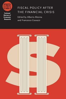 Fiscal Policy After the Financial Crisis  by  Alberto Alesina