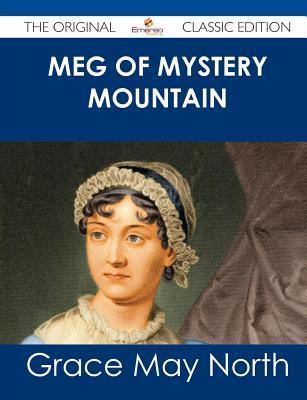 Meg of Mystery Mountain - The Original Classic Edition Grace May North