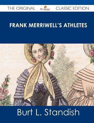 Frank Merriwells Athletes - The Original Classic Edition  by  Burt L. Standish
