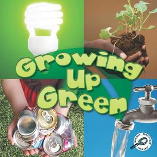 Growing Up Green  by  Colleen Hord