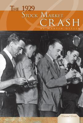 The 1929 Stock Market Crash  by  Martin Gitlin