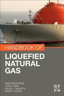 Handbook of Liquefied Natural Gas Saeid Mokhatab