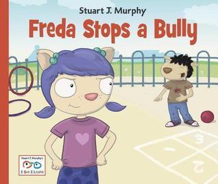 Freda Stops a Bully  by  Stuart J. Murphy