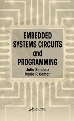 Embedded Systems Circuits and Programming Julio Sanchez