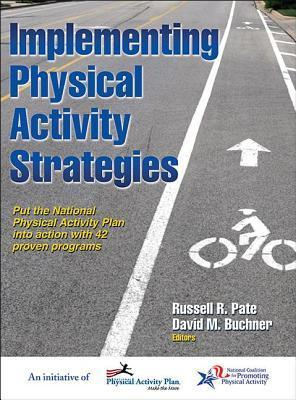 Implementing Physical Activity Strategies  by  Russell R. Pate