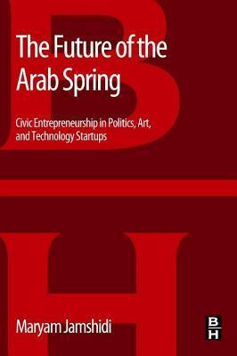 Future of the Arab Spring Maryam Jamshidi