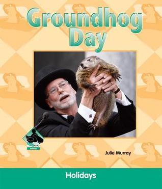 Groundhog Day Julie Murray