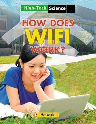How Does Wifi Work?  by  Matt Anniss