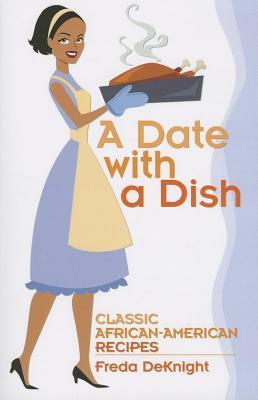 Date with a Dish: Classic African-American Recipes Freda DeKnight
