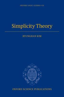Simplicity Theory Byunghan Kim